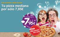 Tu pizza mediana por sólo 7,95€
