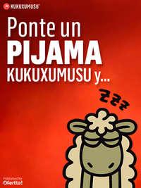 Ponte un pijama Kukuxumusu y...