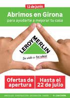 Ofertas de Leroy Merlin, Abrimos en Girona