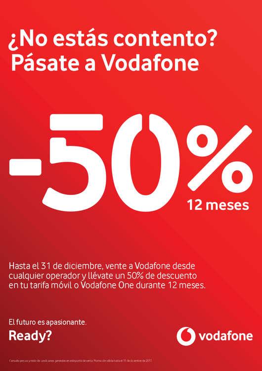 Ofertas de Vodafone, ¿No estás contento? Pásate a Vodafone. -50% durante 12 meses